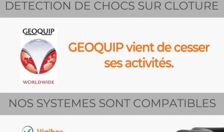 Geoquip compatible avec nos systèmes Vigibox, Vigitact et Vigisecteur